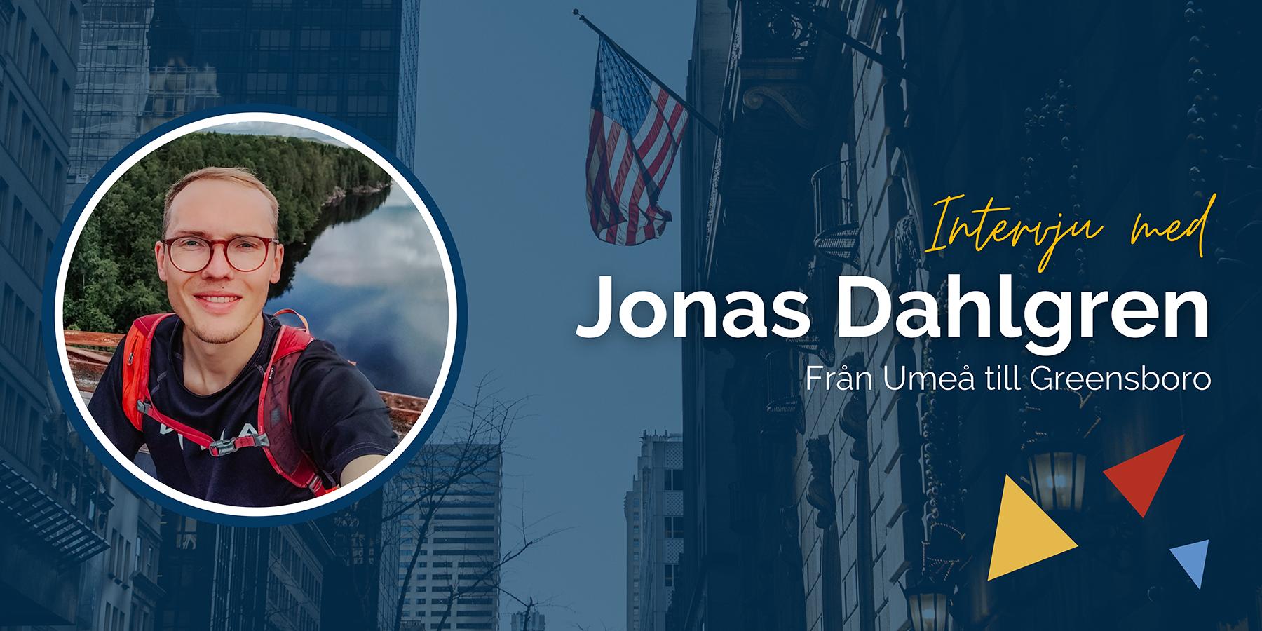 """Intervju med Jonas Dahlgren: """"Det har länge varit en dröm att jobba i ett nytt land. Nu fick jag den möjligheten, då är det bara att ta den!"""""""
